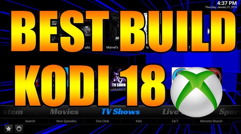 Best Kodi Build April 2020.Fully Loaded Best Kodi Build For Kodi 18 On Xbox One