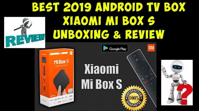 BEST 2019 ANDROID TV BOX XIAOMI MI BOX S UNBOXING & REVIEW