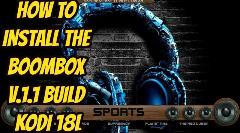 Best Kodi Build May 2020.How To Install The Boombox V1 1 Build Kodi Builds 18l