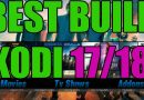 FASTEST & BEST KODI BUILD 🔥 FOR KODI 17.6 & 18 LEIA FEBRUARY 2019 🔥 BLUEMAGIC KODI BUILD