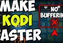 MAKE KODI FASTER – Stop BUFFERING – How To Fix KODI Lag – *Updated* (2019)