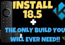 HOW TO INSTALL KODI 18.5 WITH THE ONLY BUILD YOU WILL EVER NEED!!FAST INSTALL
